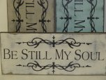 "$29. LG BE STILL MY SOUL: 17"" X 7"""