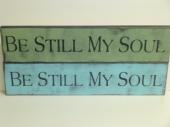 """$22. SM. BE STILL MY SOUL: 4"""" X 18"""""""