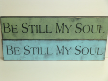 "$22. SM. BE STILL MY SOUL: 4"" X 18"""