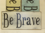 "$17. BE BRAVE: 5"" X 12"""
