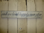 "$29. AND WE LIVED HAPPILY: 4"" X 24"""