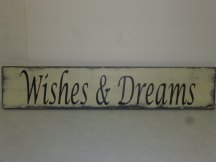 "$35. WISHES & DREAMS: 6"" X 26"""