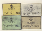 """$17. QUEEN OF EVERYTHING: 6"""" X 8"""""""