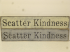 "$25. SCATTER KINDNESS: 5"" X 24"""