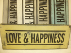 "$19. LOVE HAPPINESS: 5"" X 12"""